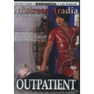 Outpatient:  DVD Featuring Mistress Aradia